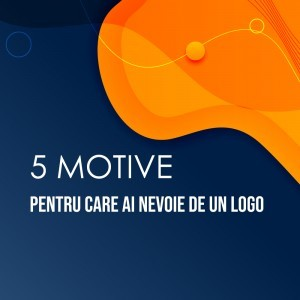 5 motive pentru care ai nevoie de un logo